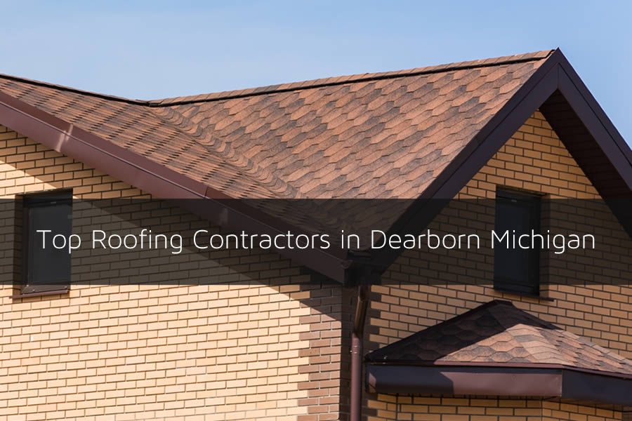 Top Roofing Contractors in Dearborn Michigan
