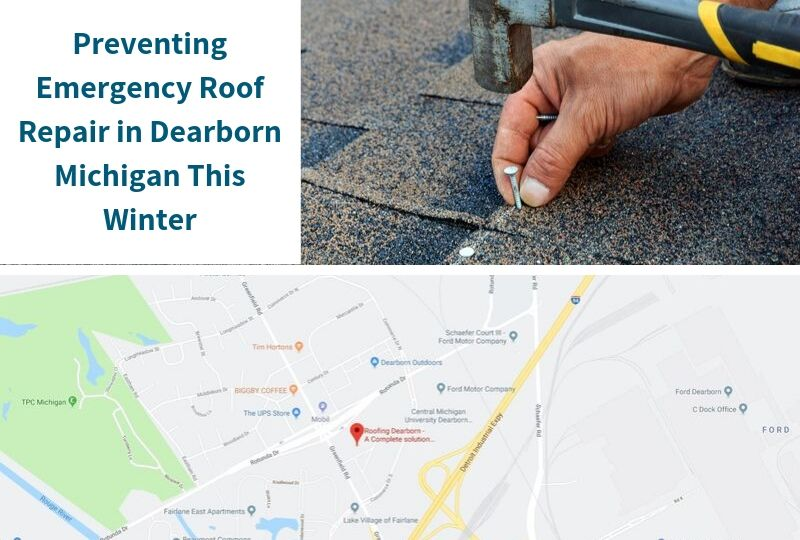 Preventing Emergency Roof Repair in Dearborn Michigan This Winter