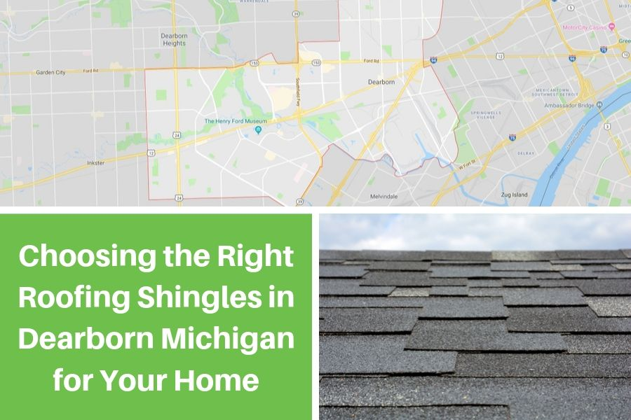 Choosing the Right Roofing Shingles in Dearborn Michigan for Your Home