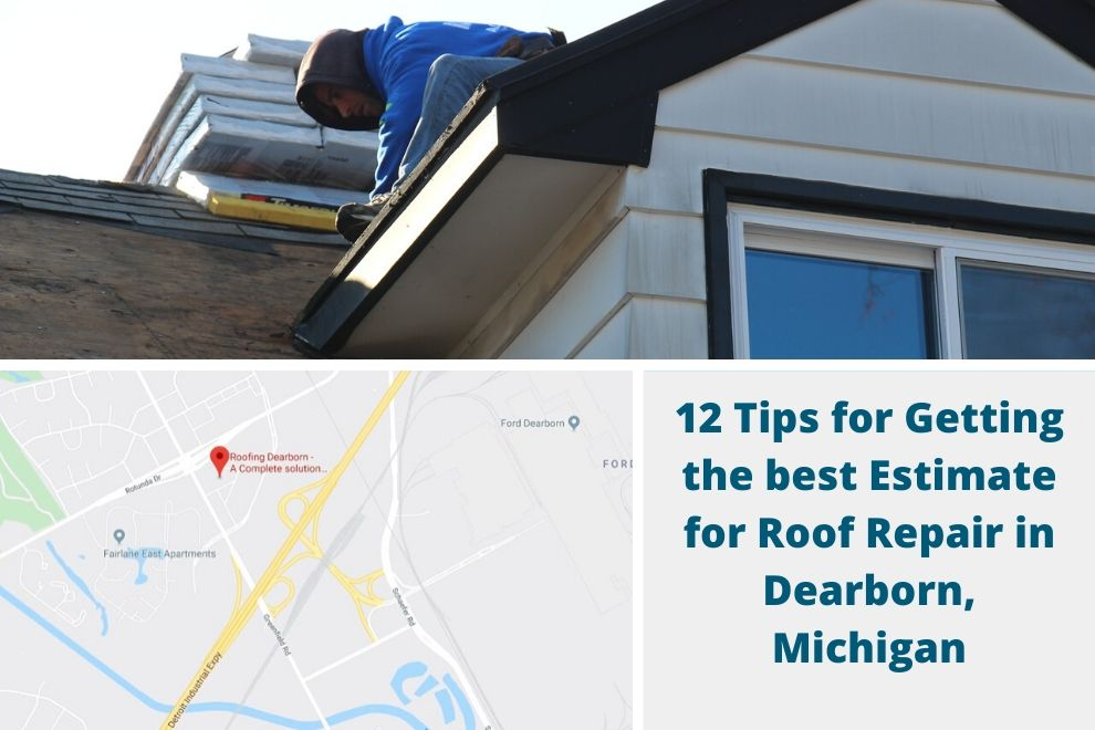 12 Tips for Getting the best Estimate for Roof Repair in Dearborn, Michigan