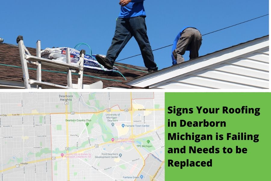 Signs Your Roofing in Dearborn Michigan is Failing and Needs to be Replaced
