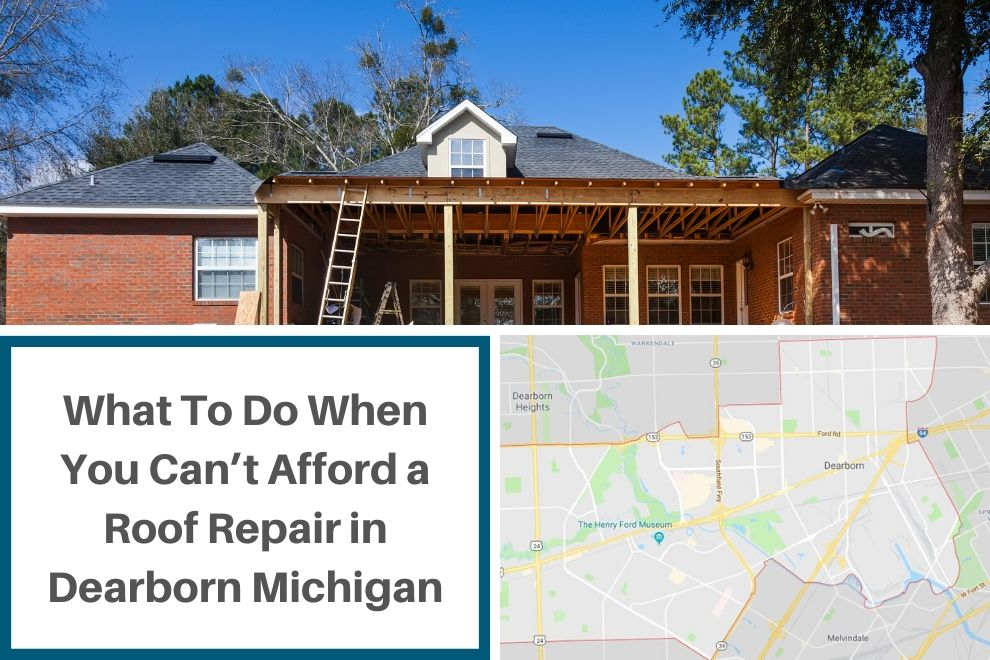 What To Do When You Can't Afford a Roof Repair in Dearborn Michigan