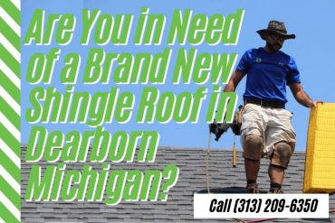 Are You in Need of a Brand New Shingle Roof in Dearborn Michigan